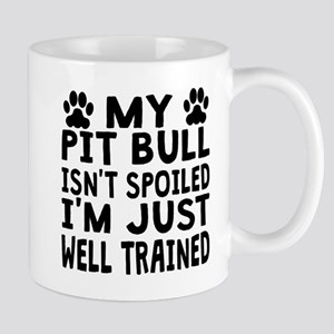 My Pit Bull Isnt Spoiled Mugs
