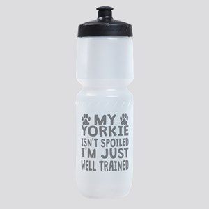 My Yorkie Isnt Spoiled Sports Bottle