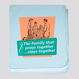 Family That Prays Together baby blanket