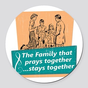 Family That Prays Together Round Car Magnet