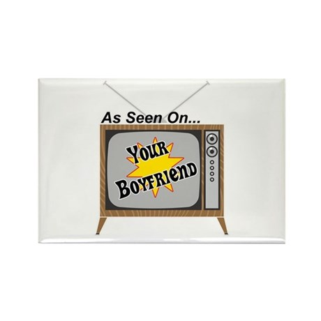 As Seen On Your Boyfriend Rectangle Magnet