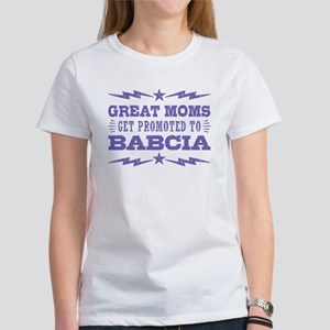 Great Moms Get Promoted To Babcia Women's T-Shirt