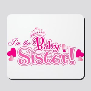 Curly Im The Baby Sister Mousepad