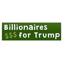 Billionaires For Trump Bumper Bumper Sticker