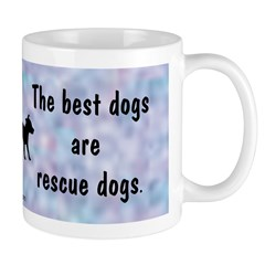 Best Dogs Are Rescues Mug