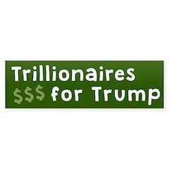 Trillionaires For Trump Bumper Bumper Sticker