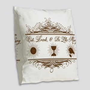 Be Like Mary Burlap Throw Pillow