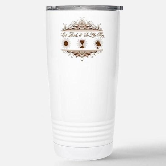 Be Like Mary Stainless Steel Travel Mug