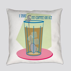I Take My Coffee On Ice Everyday Pillow