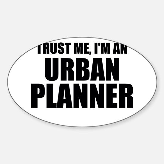 Trust Me, I'm An Urban Planner Decal