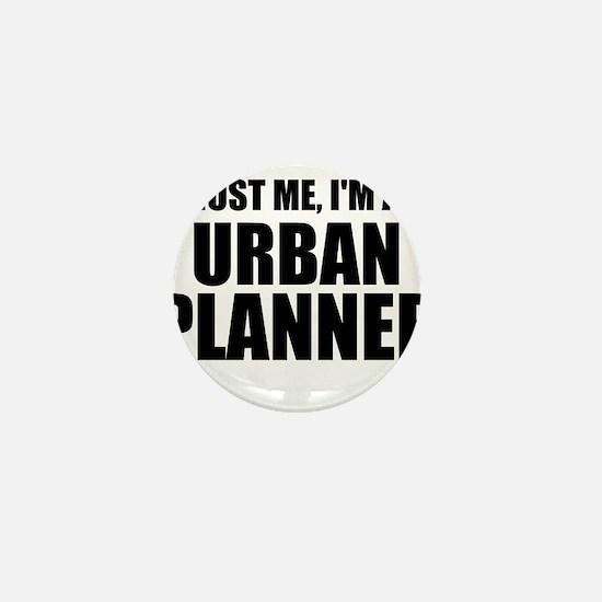 Trust Me, I'm An Urban Planner Mini Button