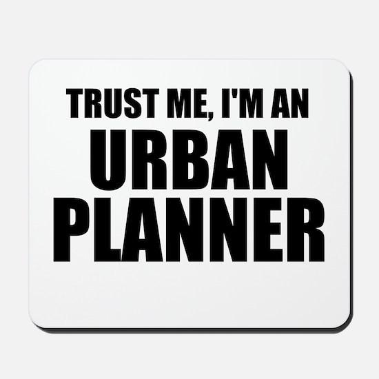 Trust Me, I'm An Urban Planner Mousepad