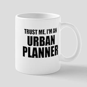 Trust Me, I'm An Urban Planner Mugs