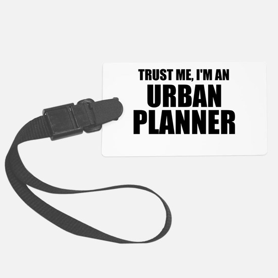 Trust Me, I'm An Urban Planner Luggage Tag