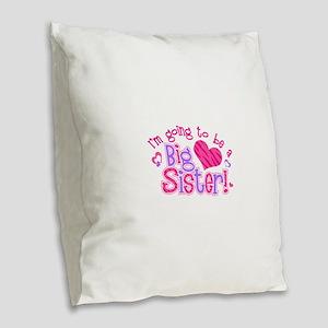 Imgoingtobeabigsisternew Burlap Throw Pillow