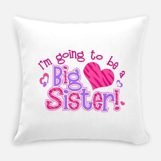Imgoingtobeabigsisternew.png Everyday Pillow