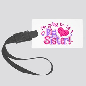 Imgoingtobeabigsisternew Large Luggage Tag