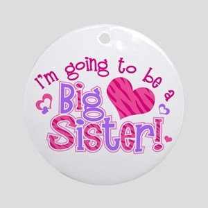 Imgoingtobeabigsisternew Round Ornament