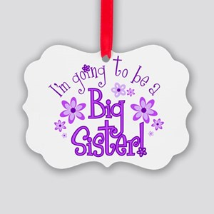 Im going to be a big sister Picture Ornament
