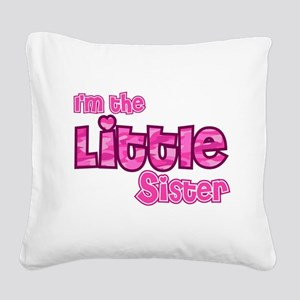 Im the little sister Square Canvas Pillow