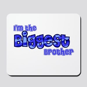 Im the biggest brother Mousepad