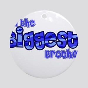 Im the biggest brother Round Ornament