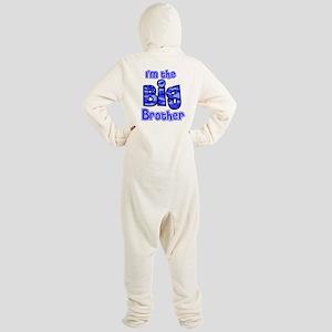 Im the big brother Footed Pajamas