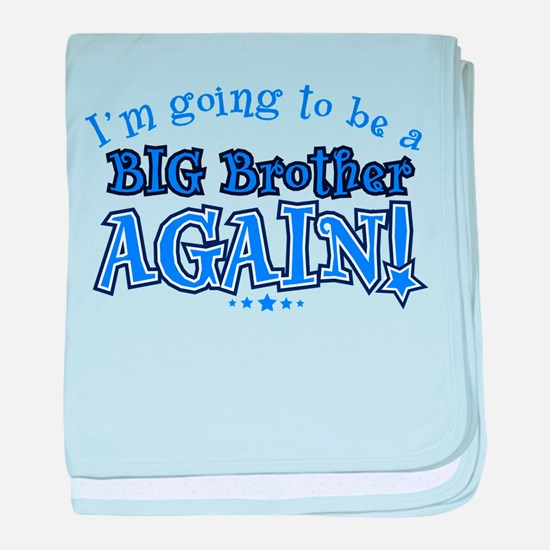 Im going to be a big brother again baby blanket