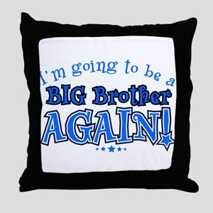Im going to be a big brother again Throw Pillow