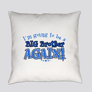 Im going to be a big brother again Everyday Pillow