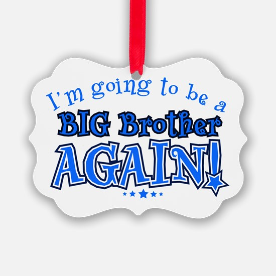 Im going to be a big brother agai Ornament