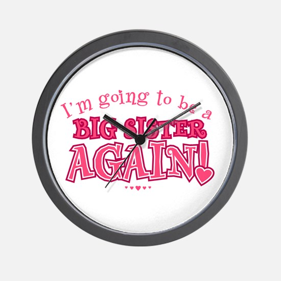 Im going to be a big sister again Wall Clock