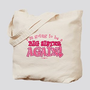 Im going to be a big sister again Tote Bag