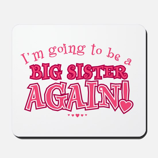 Im going to be a big sister again Mousepad
