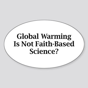 Global Warming Is Not Faith-Based Science? Sticker