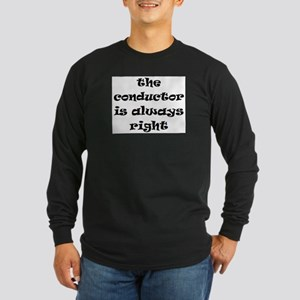 conductor always right Long Sleeve Dark T-Shirt