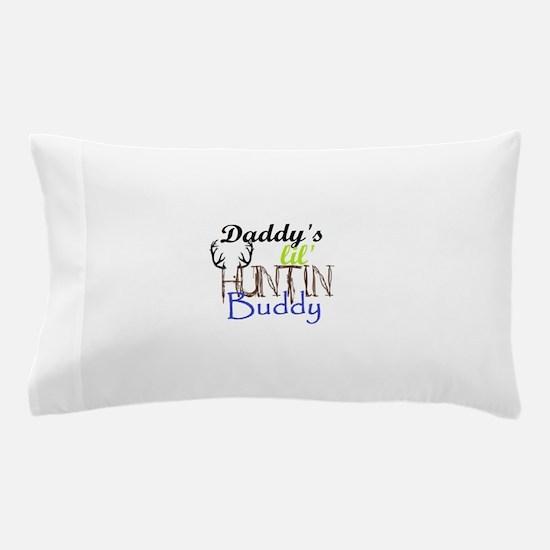 Daddys lil huntin Buddy Pillow Case