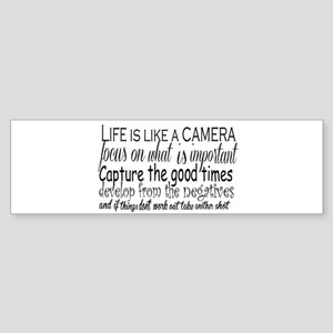 life is like a camera Bumper Sticker