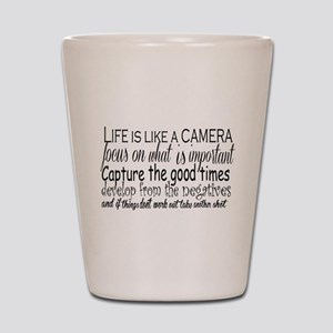 life is like a camera Shot Glass