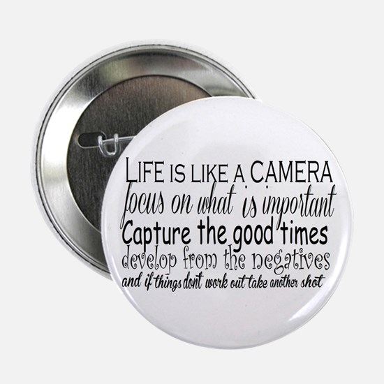 """life is like a camera 2.25"""" Button"""