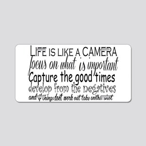 life is like a camera Aluminum License Plate