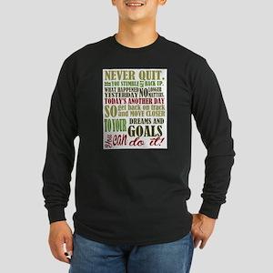 Never Quit Long Sleeve T-Shirt