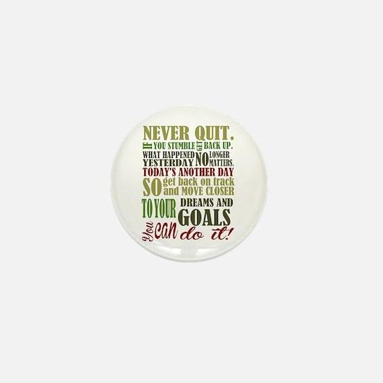 Never Quit Mini Button