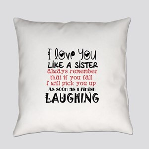 like a sis Everyday Pillow