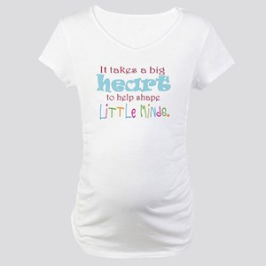 big heart: teacher, Maternity T-Shirt