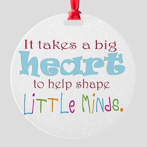 big heart: teacher, Round Ornament