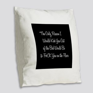 Naughty: F*ck on the floor Burlap Throw Pillow