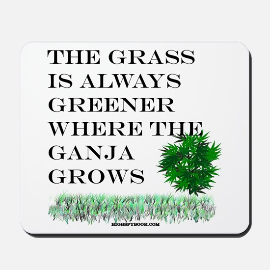 The Grass is Always Greener where the Ga Mousepad