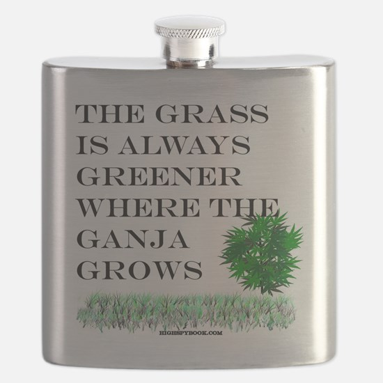The Grass is Always Greener where the Ganja Flask
