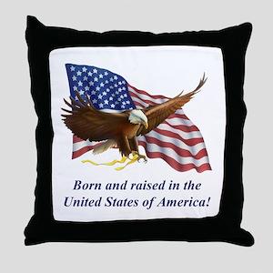Born Raised In USA! Eagle Throw Pillow